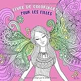 Livre De Coloriage Pour Les Filles Âge 10+: Belles images comme des animaux, des cœurs, des fées, des sirènes, des princesses, des chevaux, attrapeur de rêves