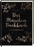 Das Märchen-Backbuch: Rezepte & Geschichten