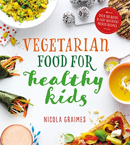 Vegetarian food for healthy kids over 100 quick and easy nutrient save 596 46 by choosing the kindle edition forumfinder Choice Image