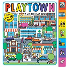 Playtown (Lift the Flap Book) by Roger Priddy (2014-08-01)