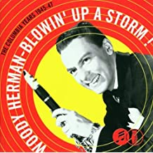 Blowin' Up A Storm!: The Columbia Years 1945-47 by Woody Herman