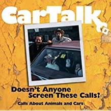 Car Talk: Doesn't Anyone Screen These Calls: Call About Animals and Cars