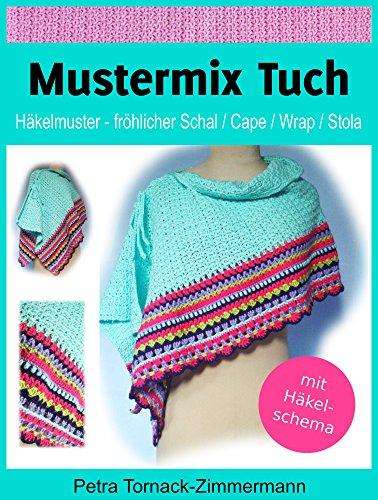 Tuch Glücklich (Mustermix Tuch: Häkelmuster - fröhlicher Schal / Cape / Wrap / Stola)