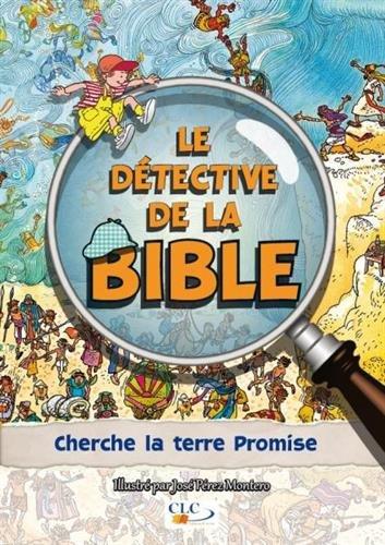 Le détective de la Bible : cherche la Terre promise