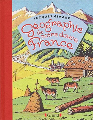 Géographie de notre douce France