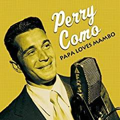 Papa Loves Mambo - Perry Como jetzt als MP3 in top