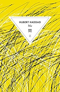 Ma par Hubert Haddad