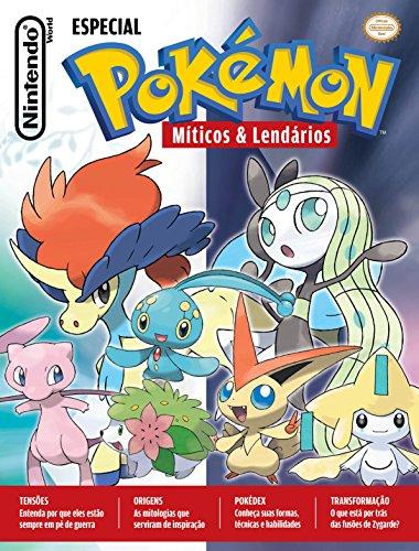 Pokémon Míticos e Lendários - Nintendo World Especial 15 (Portuguese Edition) por Igor Andrade
