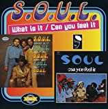 Songtexte von S.O.U.L. - What Is It / Can You Feel It