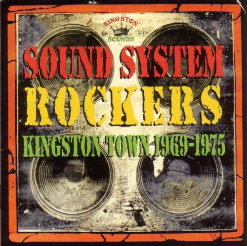 Kingston Rocker (Sound System Rockers-Kingston Town 1969-1975)