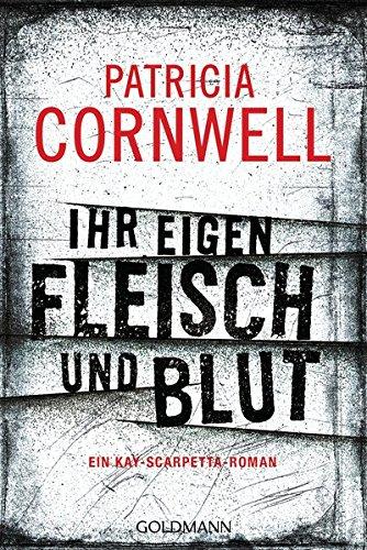 Buchcover Ihr eigen Fleisch und Blut: Ein Kay-Scarpetta-Roman - Kay Scarpetta 22