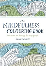 The Mindfulness Colouring Book: Anti-stress art therapy for busy people