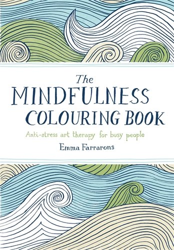 The Mindfulness Colouring Book: Anti-stress art therapy for busy people (Art Therapy Colouring Book Amazon)