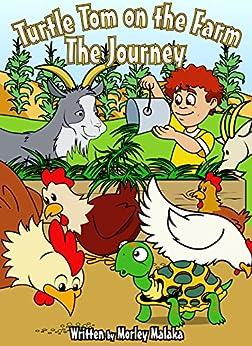 Turtle Tom on the Farm: The Journey (Turtle Tom Adventures Book 2) (English Edition) par [Malaka, Morley]