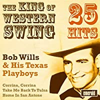 The King of Western Swing - 25 Hits