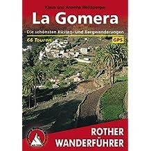 La Gomera: Die schönsten Küsten- und Bergwanderungen – 66 Touren
