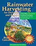 [Rainwater Harvesting for Drylands and Beyond, Volume 1: Guiding Principles to Welcome Rain into Your Life and Landscape] (By: Brad Lancaster) [published: August, 2013]
