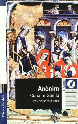 Curial e Güelfa.: Tres històries d'amor (BUTXACA)