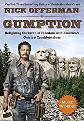 Gumption: Relighting the Torch of Freedom with America's Gutsiest Troublemakers by Nick Offerman (2015-05-26)