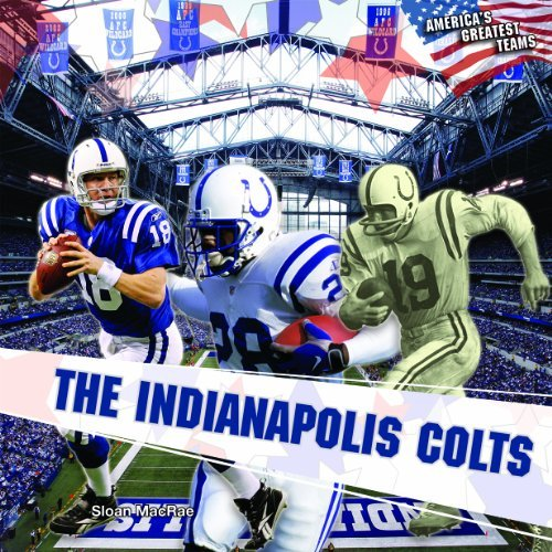 The Indianapolis Colts (America's Greatest Teams) by Sloan MacRae (2011-01-15)