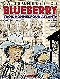 La Jeunesse de Blueberry, tome 8 : Trois Hommes pour Atlanta