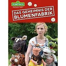 Sesamstrasse präsentiert: Das Geheimnis der Blumenfabrik