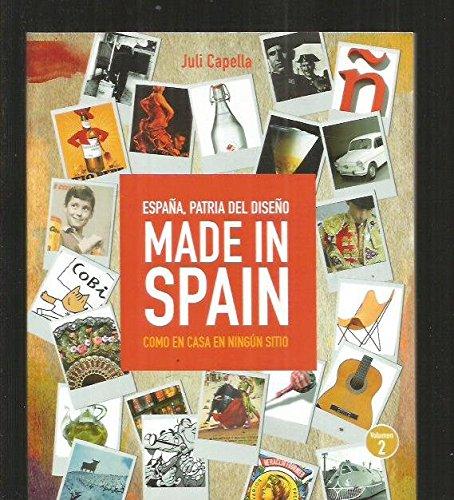 MADE IN SPAIN. ESPAÑA, PATRIA DEL DISEÑO. VOLUMEN 2: COMO EN CASA EN NINGUN SITIO