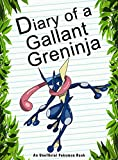 #5: Pokemon: Diary Of A Gallant Greninja: (An Unofficial Pokemon Book) (Pokemon Books Book 37)