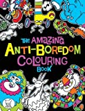 The Amazing Anti-Boredom Colouring Book (Colouring Books)