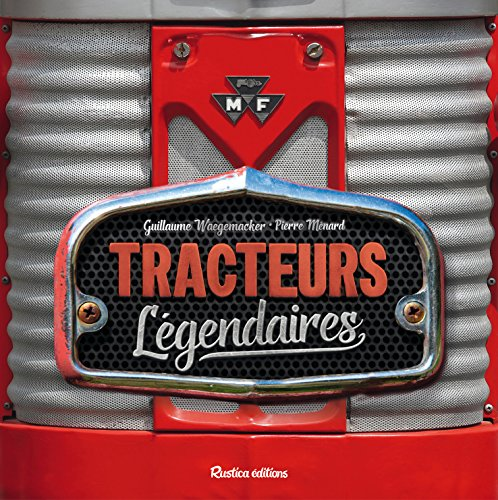 Tracteurs légendaires par Guillaume Waegemacker