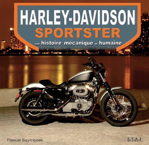 Harley-Davidson sportster : Son histoire mécanique et humaine