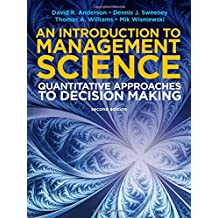 Introduction to Management Science: Quantative Approaches to Decision Making by Thomas Arthur Williams (2014-05-07)