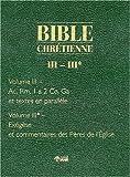 Telecharger Livres La Bible chretienne tome III Actes des apotres Romains 1 2 Corinthiens Galates et textes en parallele (PDF,EPUB,MOBI) gratuits en Francaise