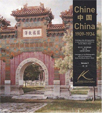 Chine 1909 - 1934, volume 2 : Catalogue des photographies et des séquences filmées du Musée départemental Albert Kahn par Collectif
