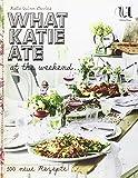 'What Katie ate at the weekend (German edition/deutsche Ausgabe)' von Katie Quinn Davies