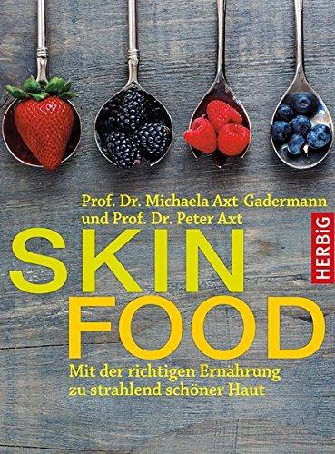 Image of Skin-Food: Mit der richtigen Ernährung zu strahlend schöner Haut