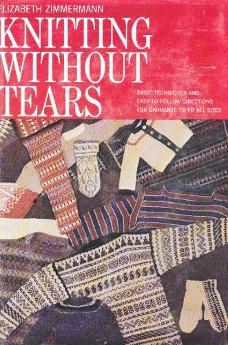 Knitting Without Tears: Basic Techniques and Easy-to-follow Directions for Garments To Fit All Sizes (Zimmermanns Elizabeth Knitting)