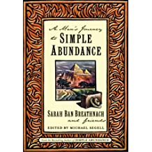 A Man's Journey to Simple Abundance: Written by Sarah Ban Breathnach, 2000 Edition, (First Printing) Publisher: Simon & Schuster Australia [Hardcover]
