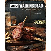 The The Walking Dead: The Official Cookbook and Survival Guide