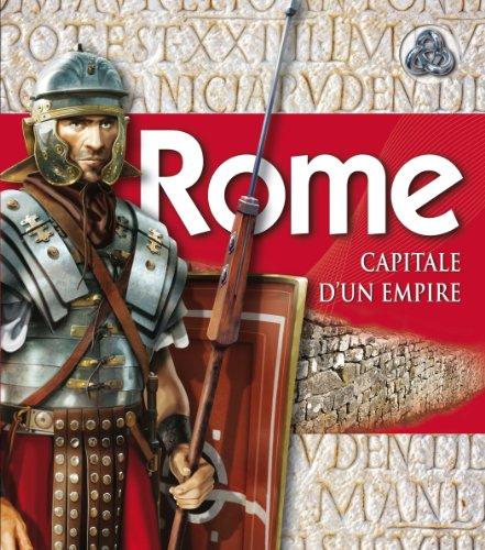 Rome, Capitale d'un Empire