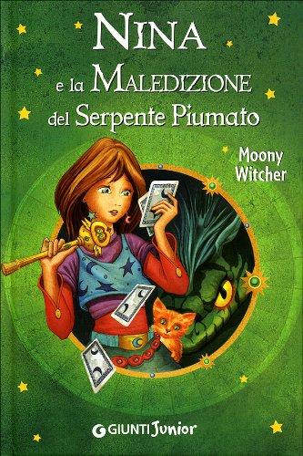 Nina e la maledizione del serpente piumato. Ediz. illustrata (Nina e la Sesta luna) por Moony Witcher