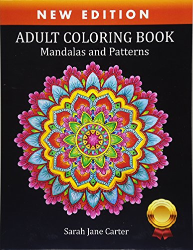 Adult Coloring Book: Mandalas and Patterns (Sarah Jane Carter Coloring Books) por Sarah Jane Carter