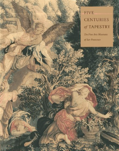 Five Centuries of Tapestry: From the Fine Arts Museums of San Francisco PDF Books