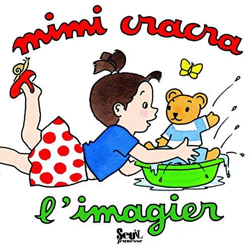 Mimi Cracra : L'imagier par Agnès Rosenstiehl
