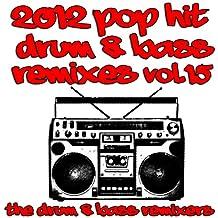 2012 Pop Hit Drum & Bass Remixes, Vol. 15 [Explicit]