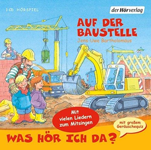 Was hör ich da? Auf der Baustelle - Bücher Auf Cd Für Kinder