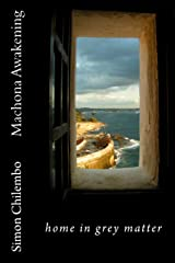 Machona Awakening: home in grey matter Paperback