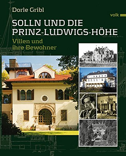 Solln und die Prinz-Ludwigshöhe: Villen und ihre Bewohner