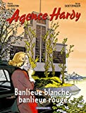 Agence Hardy - tome 4 - Banlieue rouge, banlieue blanche