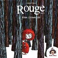Rouge, tome 1 : L'ogre qui mangeait les petits enfants par Johan Troïanowski